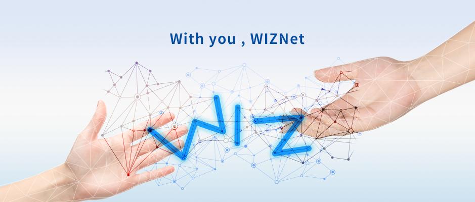 いつもあなたのそばに。ライフ・サポート・カンパニー。With you , WIZNet